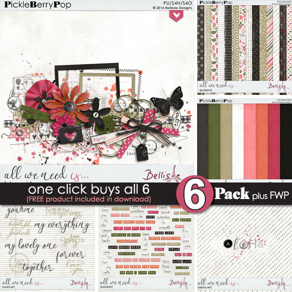 ALL WE NEED IS ~ 6-Pack PLUS FWP by Bellisae Designs